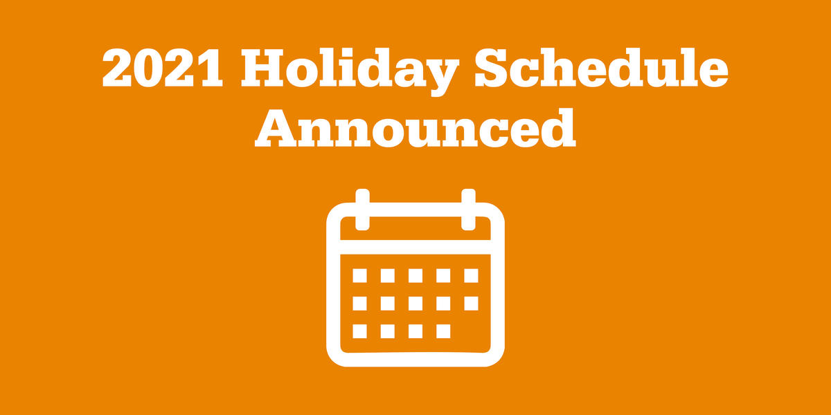 Announcing the 2021 Holiday Schedule